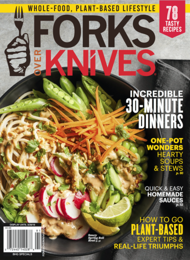 New Forks Over Knives Magazine Winter 2019 Available Now